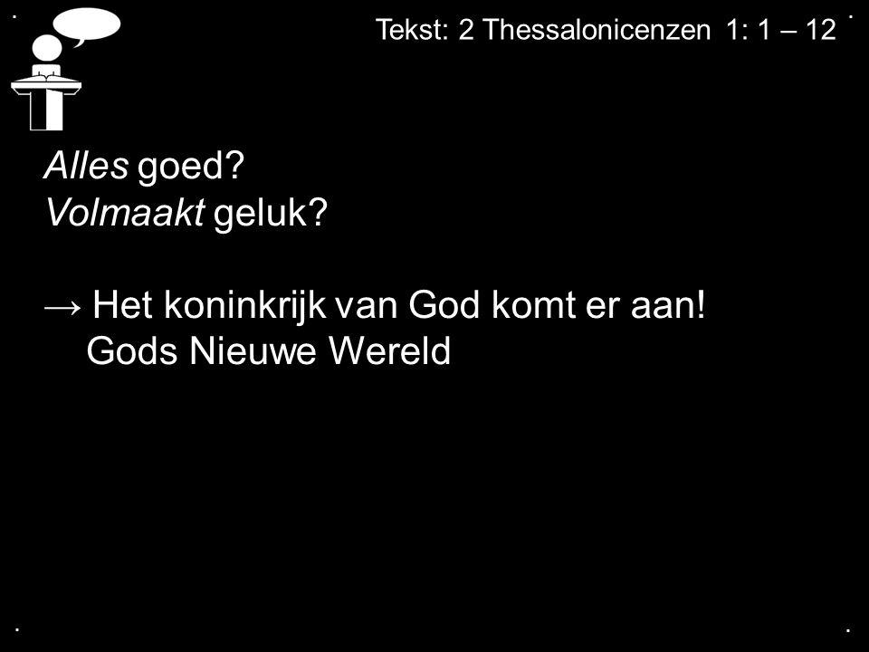→ Het koninkrijk van God komt er aan! Gods Nieuwe Wereld