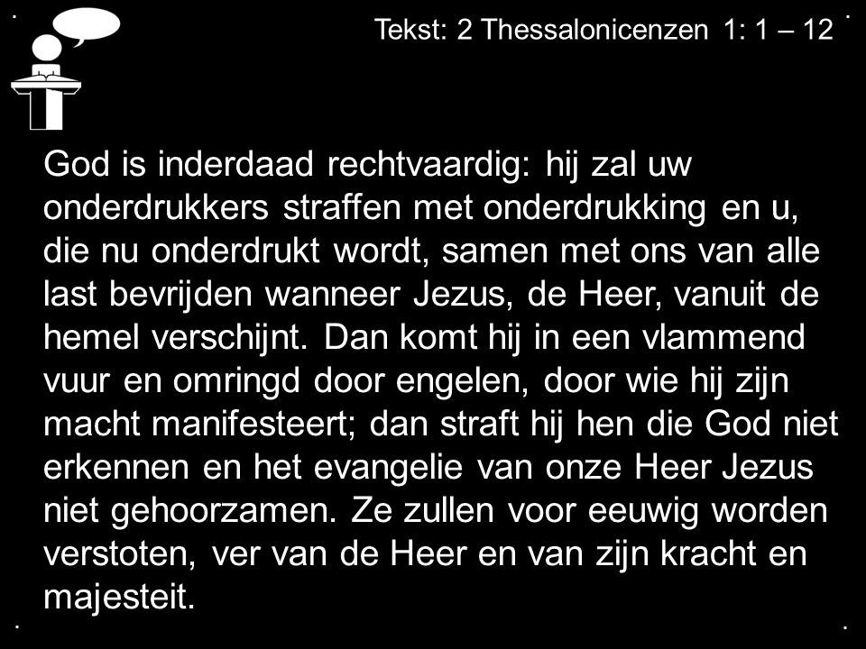 . . Tekst: 2 Thessalonicenzen 1: 1 – 12.