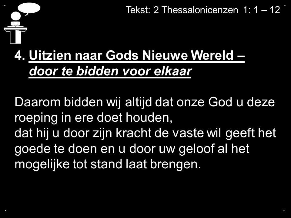 4. Uitzien naar Gods Nieuwe Wereld – door te bidden voor elkaar