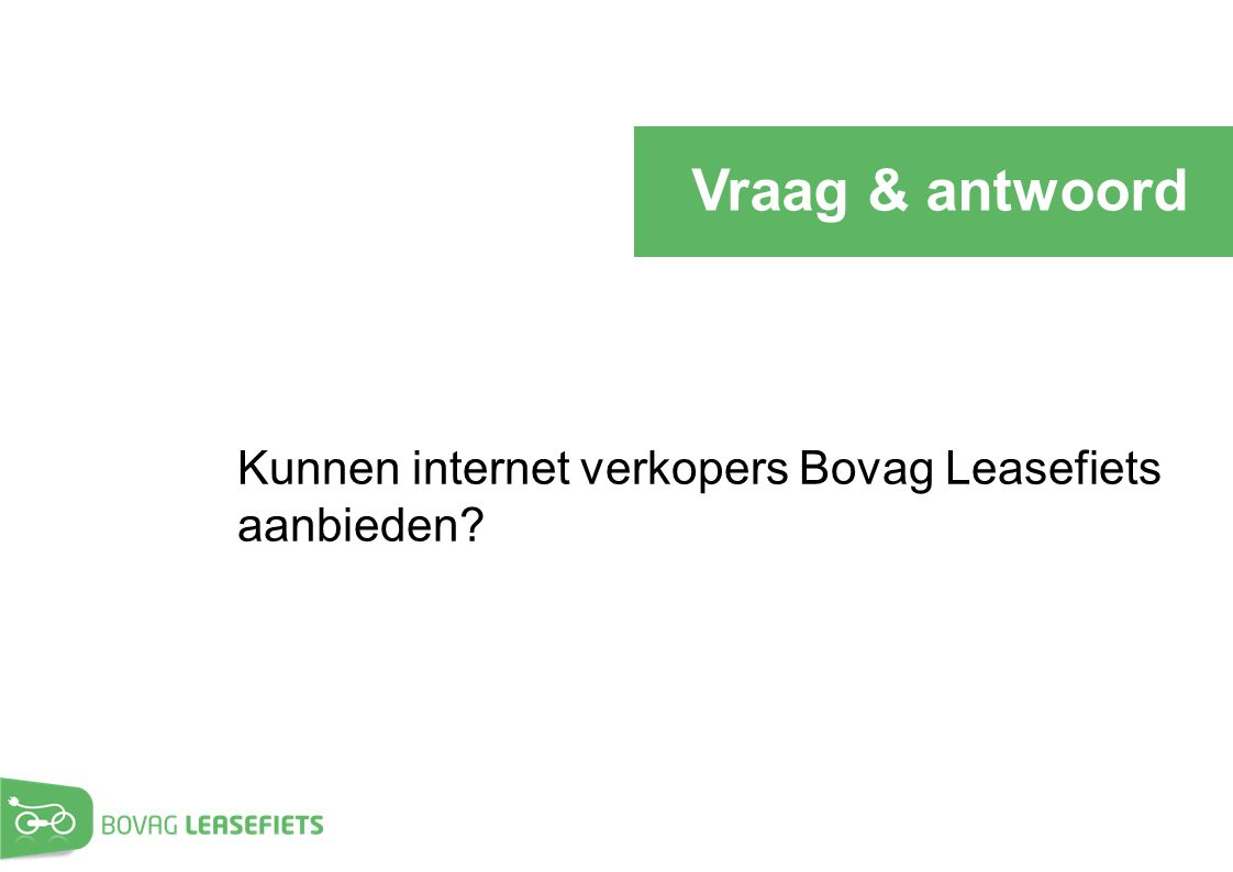 Vraag & antwoord Kunnen internet verkopers Bovag Leasefiets aanbieden