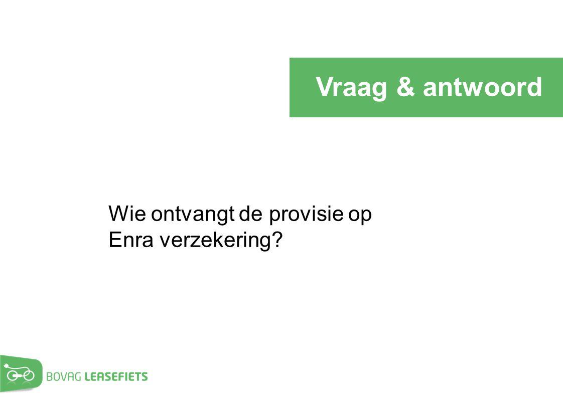 Vraag & antwoord Wie ontvangt de provisie op Enra verzekering