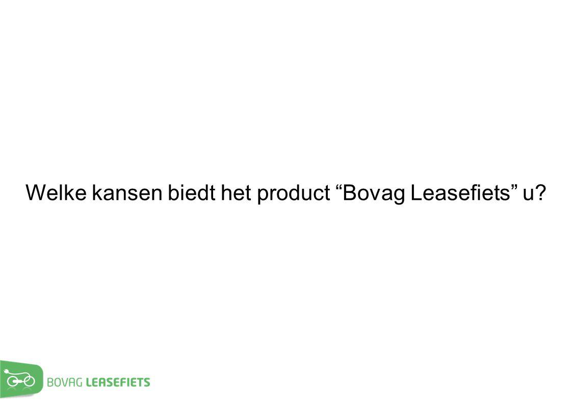 Welke kansen biedt het product Bovag Leasefiets u