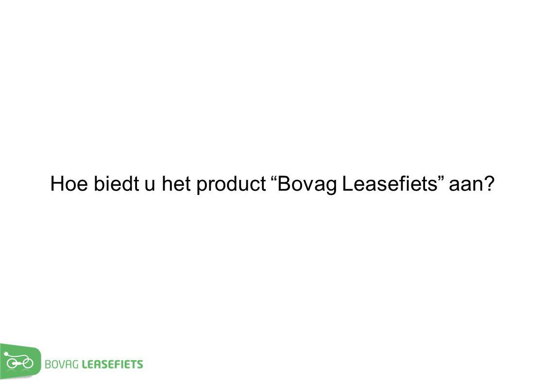 Hoe biedt u het product Bovag Leasefiets aan