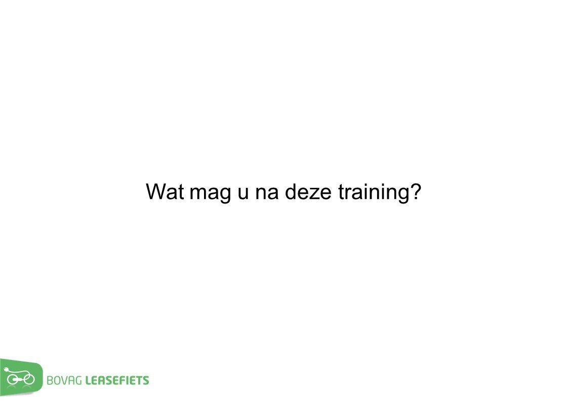 Wat mag u na deze training