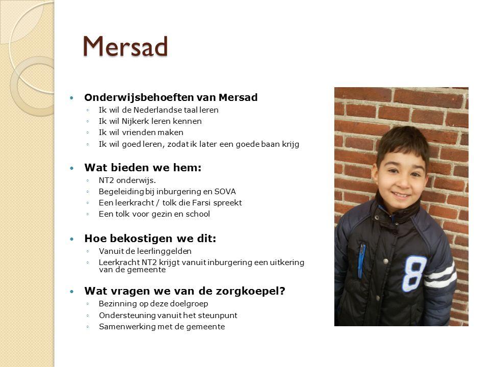 Mersad Wat bieden we hem: Hoe bekostigen we dit: