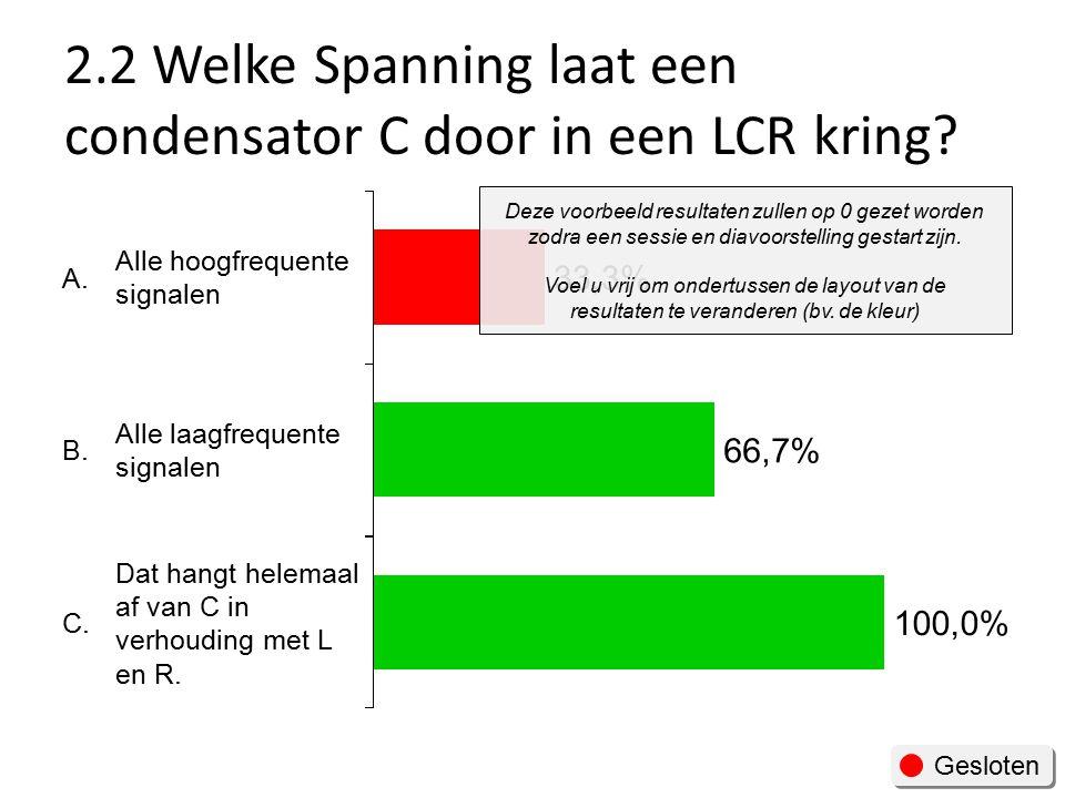 2.2 Welke Spanning laat een condensator C door in een LCR kring
