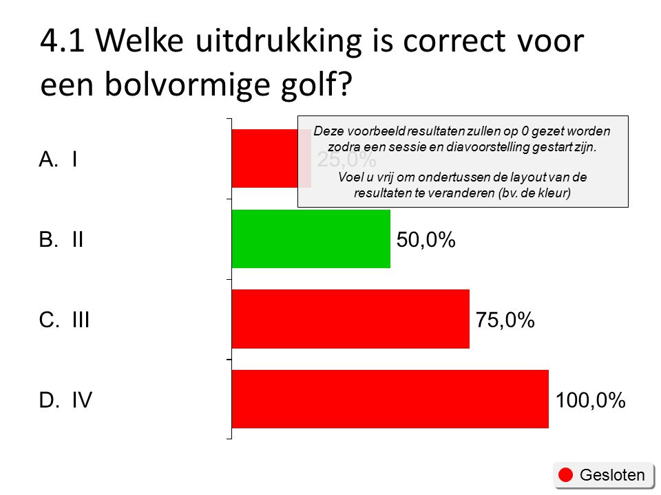 4.1 Welke uitdrukking is correct voor een bolvormige golf