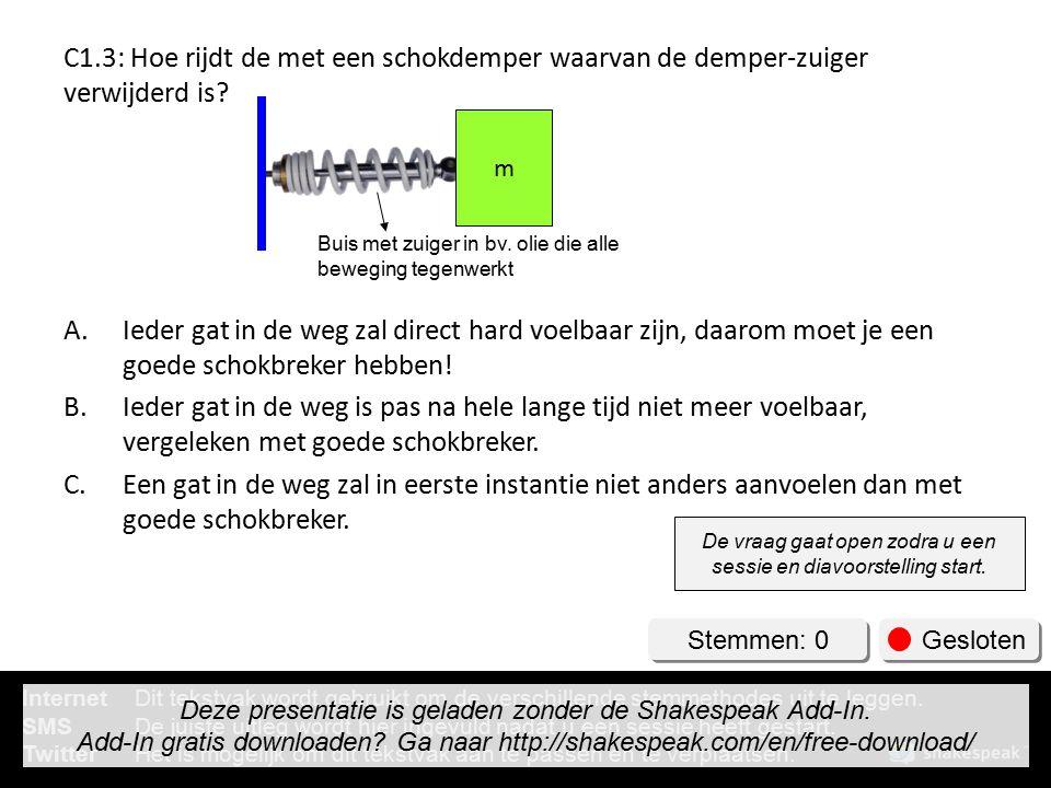 C1.3: Hoe rijdt de met een schokdemper waarvan de demper-zuiger verwijderd is
