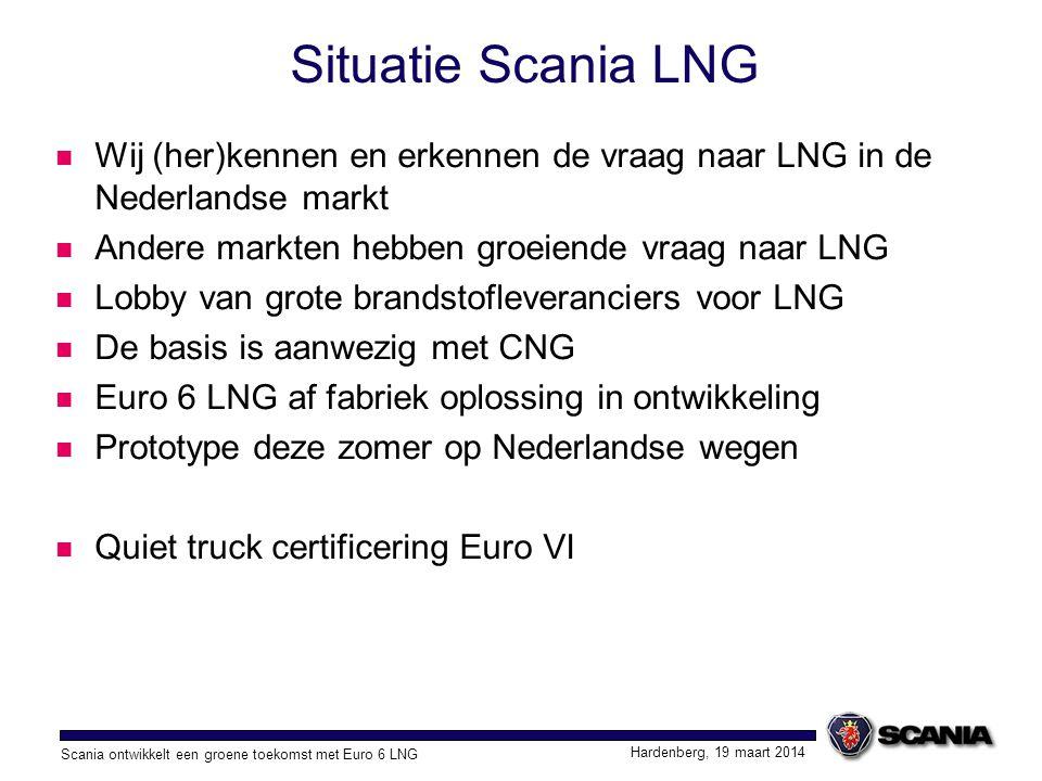 Situatie Scania LNG Wij (her)kennen en erkennen de vraag naar LNG in de Nederlandse markt. Andere markten hebben groeiende vraag naar LNG.