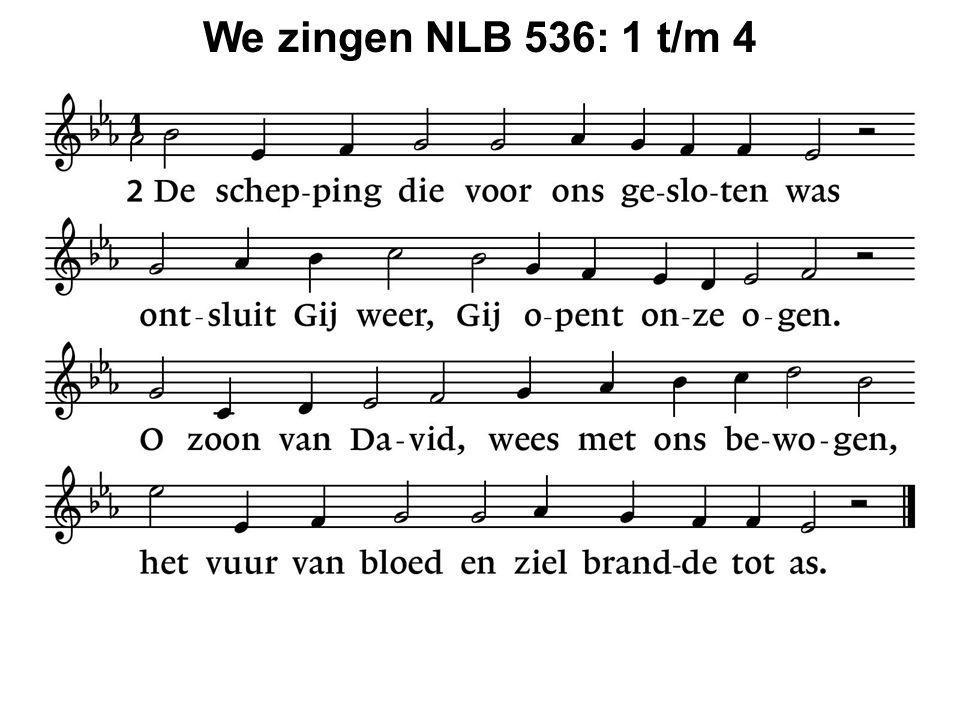 We zingen NLB 536: 1 t/m 4