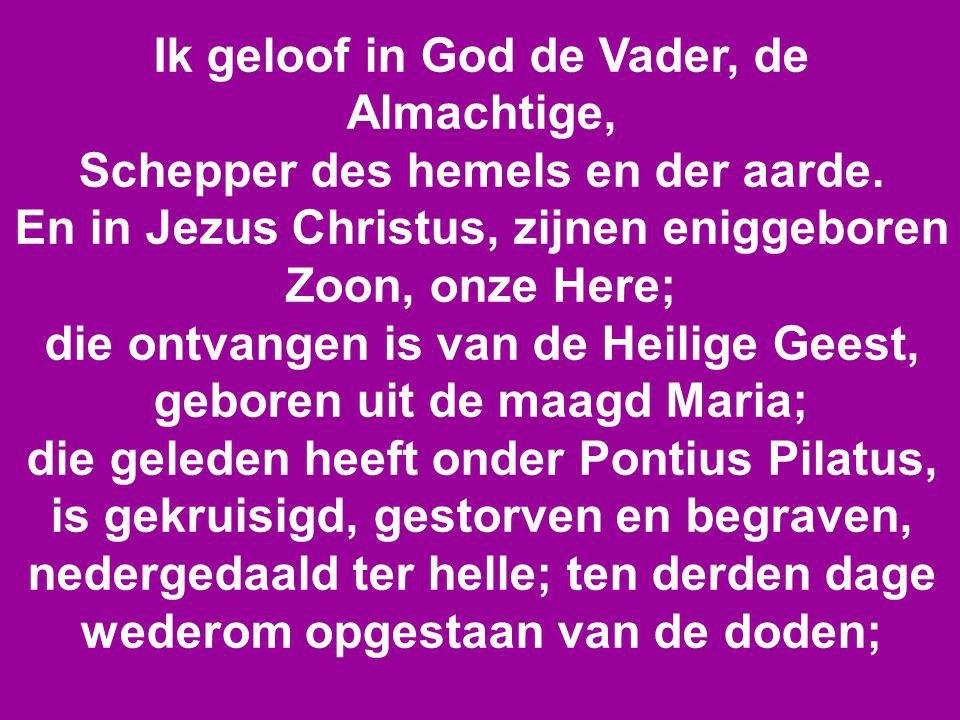 Ik geloof in God de Vader, de Almachtige,
