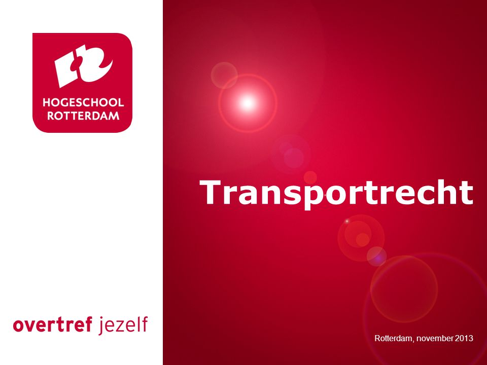 Presentatie titel Transportrecht Rotterdam, 00 januari 2007