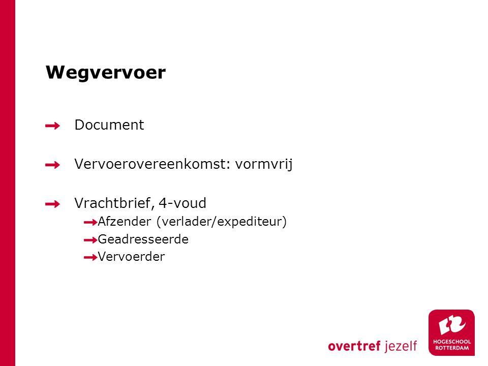 Wegvervoer Document Vervoerovereenkomst: vormvrij Vrachtbrief, 4-voud