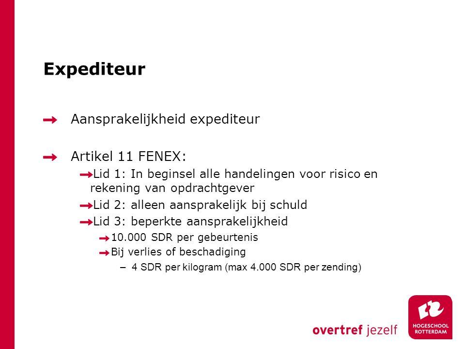 Expediteur Aansprakelijkheid expediteur Artikel 11 FENEX: