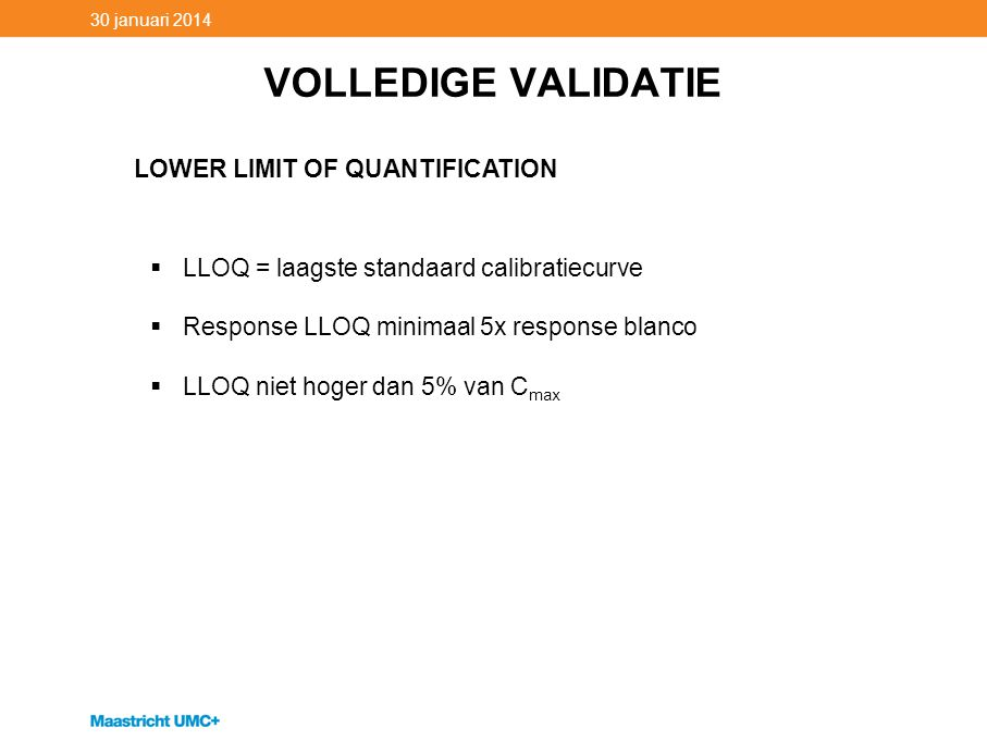 VOLLEDIGE VALIDATIE LOWER LIMIT OF QUANTIFICATION