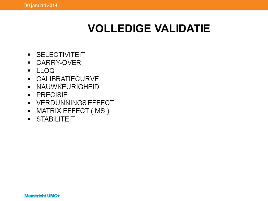 VOLLEDIGE VALIDATIE SELECTIVITEIT CARRY-OVER LLOQ CALIBRATIECURVE