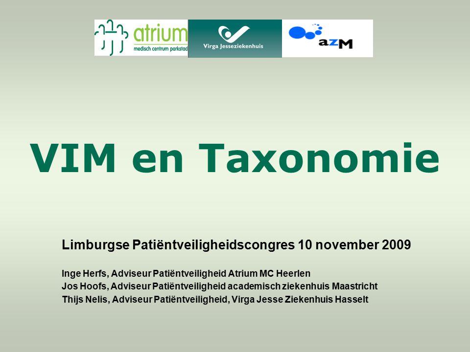 VIM en Taxonomie Limburgse Patiëntveiligheidscongres 10 november 2009