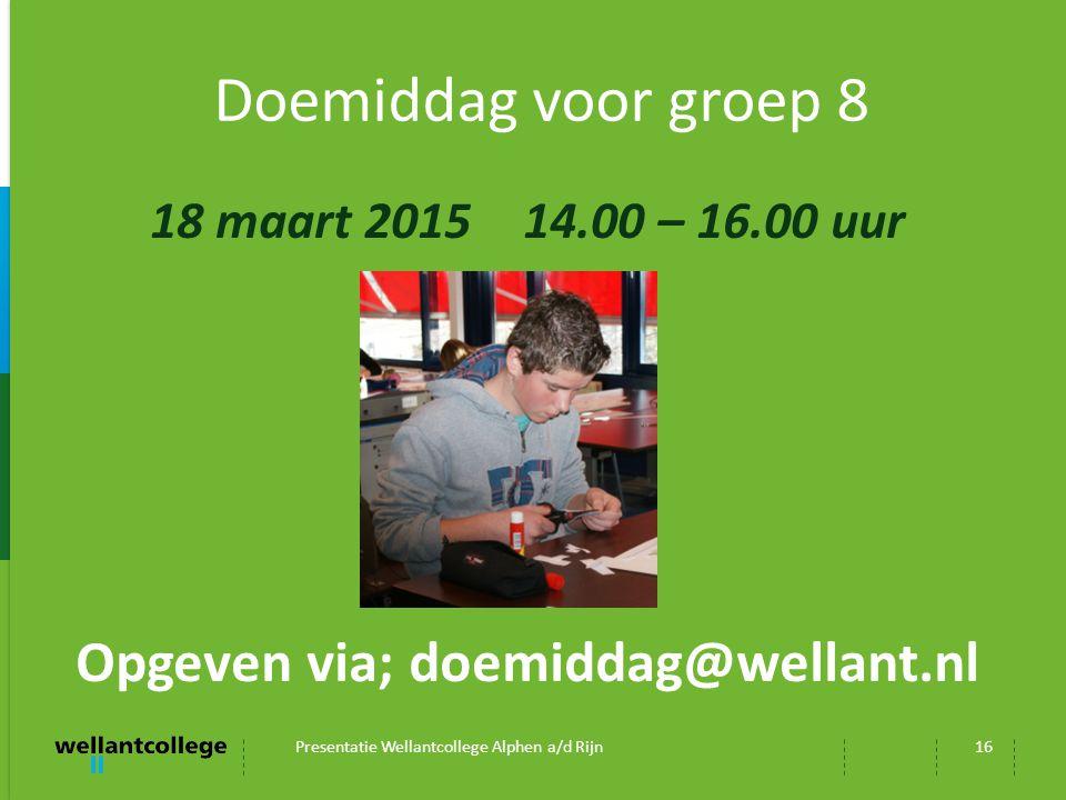 Opgeven via; doemiddag@wellant.nl