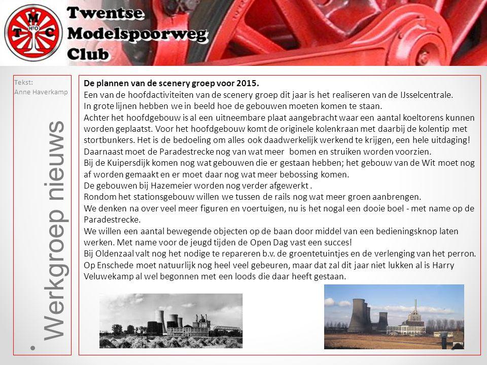 Werkgroep nieuws De plannen van de scenery groep voor 2015.