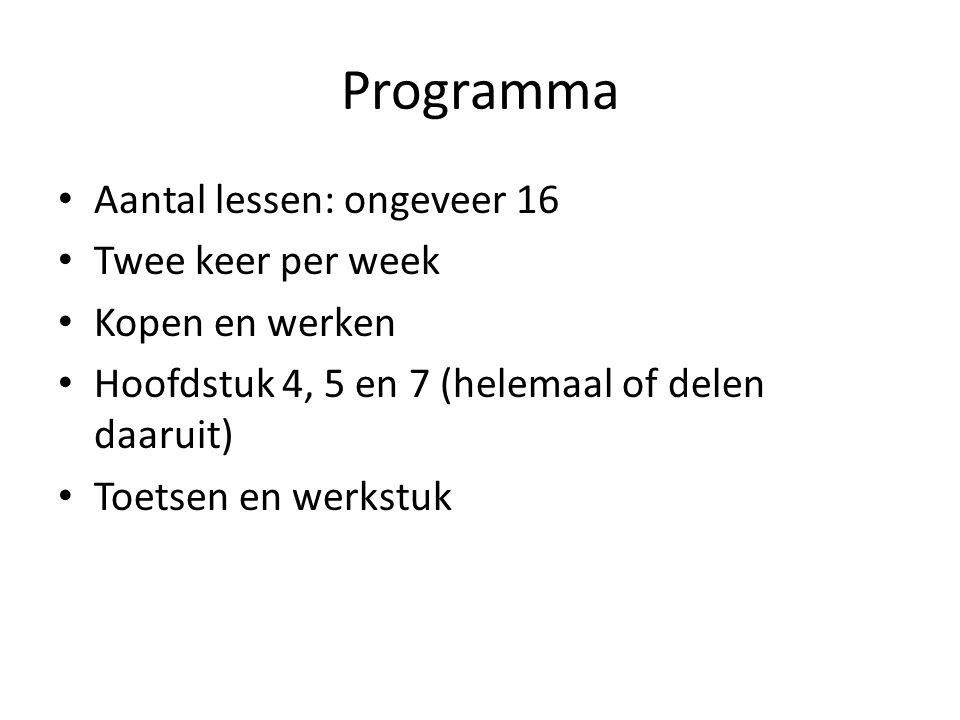 Programma Aantal lessen: ongeveer 16 Twee keer per week