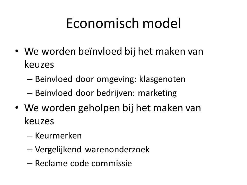 Economisch model We worden beïnvloed bij het maken van keuzes