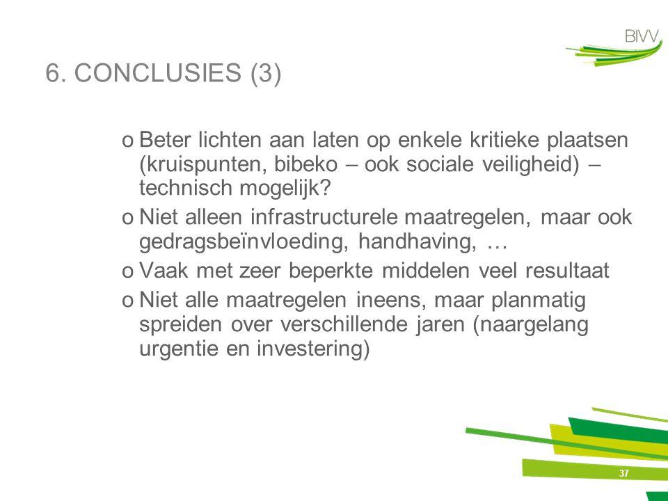 6. CONCLUSIES (3) Beter lichten aan laten op enkele kritieke plaatsen (kruispunten, bibeko – ook sociale veiligheid) – technisch mogelijk