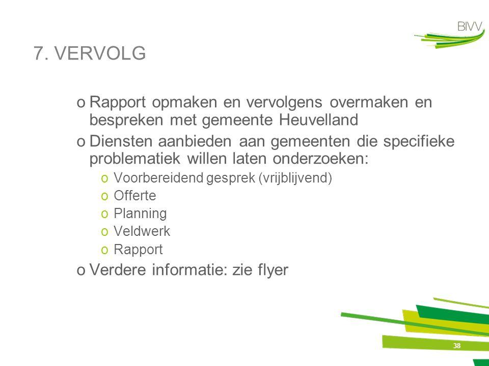 7. VERVOLG Rapport opmaken en vervolgens overmaken en bespreken met gemeente Heuvelland.