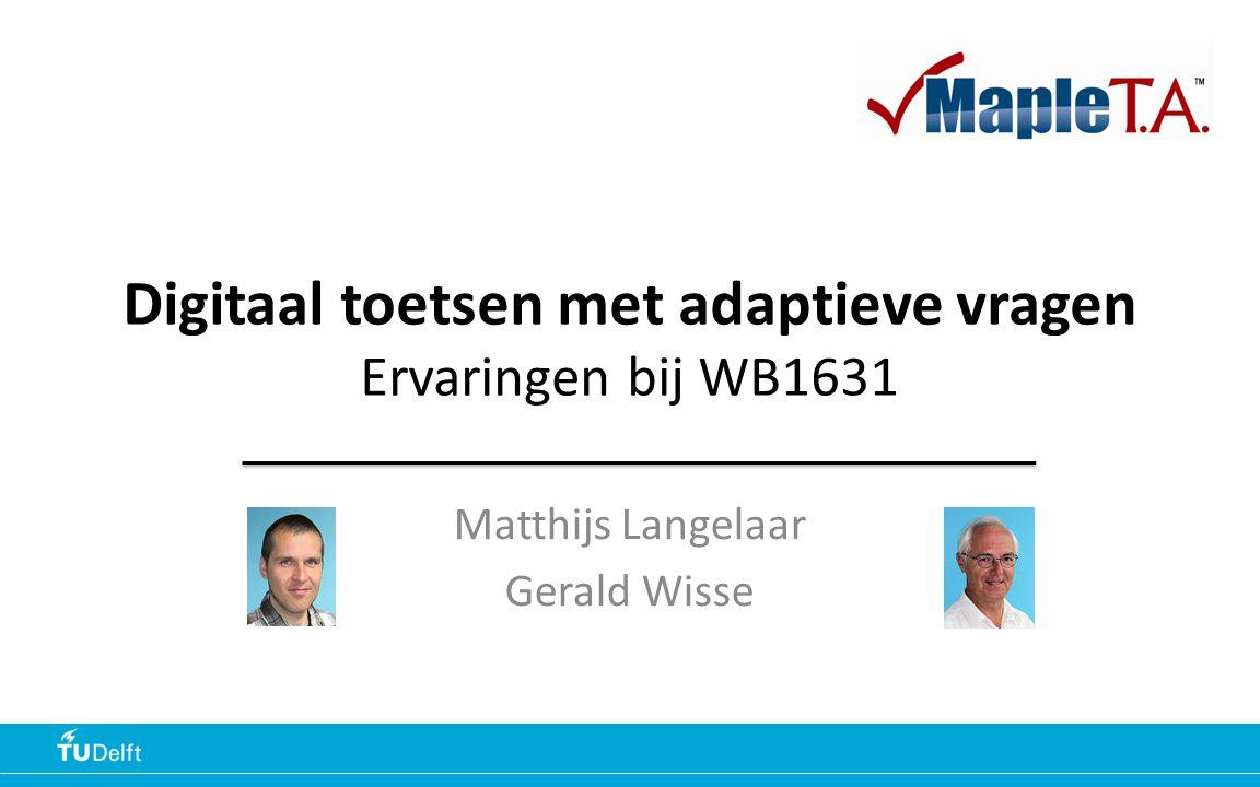 Digitaal toetsen met adaptieve vragen Ervaringen bij WB1631