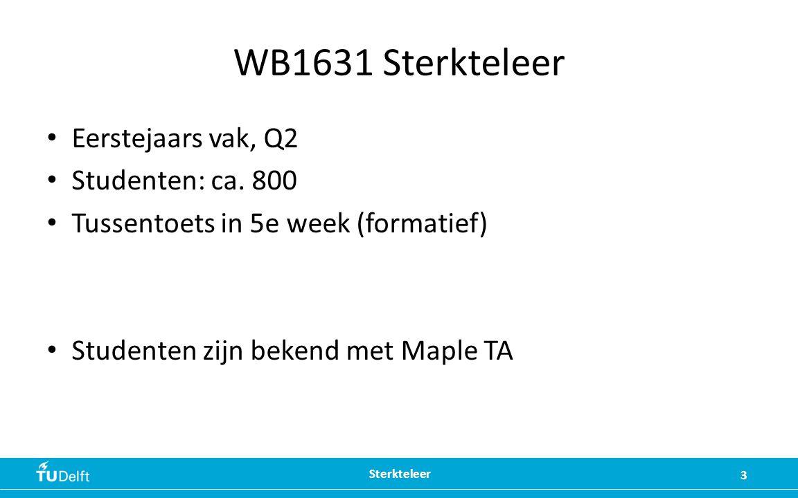 WB1631 Sterkteleer Eerstejaars vak, Q2 Studenten: ca. 800