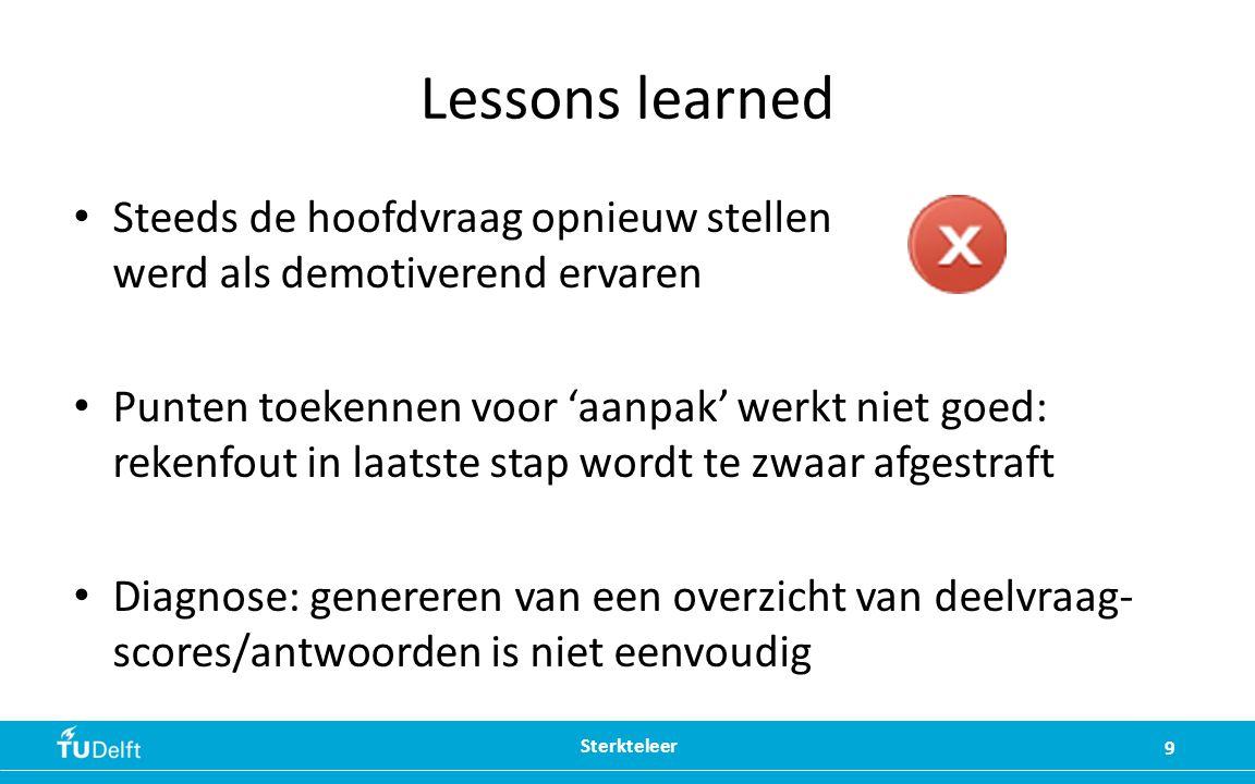 Lessons learned Steeds de hoofdvraag opnieuw stellen werd als demotiverend ervaren.