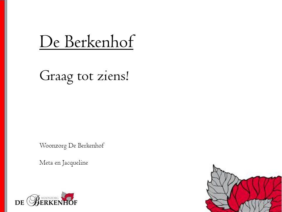 De Berkenhof Graag tot ziens!
