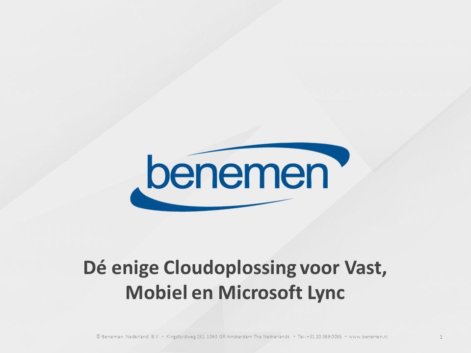 Dé enige Cloudoplossing voor Vast, Mobiel en Microsoft Lync