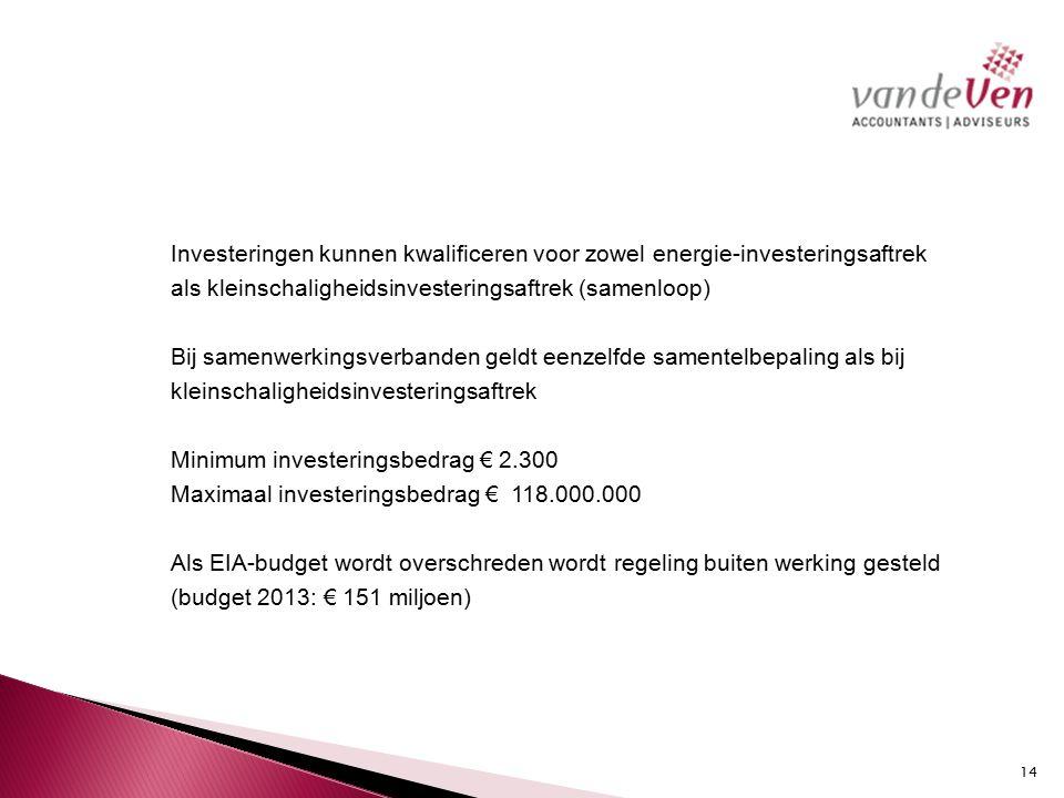 Investeringen kunnen kwalificeren voor zowel energie-investeringsaftrek als kleinschaligheidsinvesteringsaftrek (samenloop) Bij samenwerkingsverbanden geldt eenzelfde samentelbepaling als bij kleinschaligheidsinvesteringsaftrek Minimum investeringsbedrag € 2.300 Maximaal investeringsbedrag € 118.000.000 Als EIA-budget wordt overschreden wordt regeling buiten werking gesteld (budget 2013: € 151 miljoen)