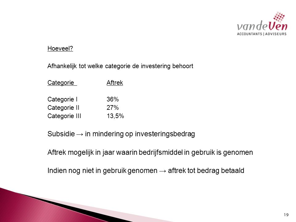 Hoeveel Subsidie → in mindering op investeringsbedrag