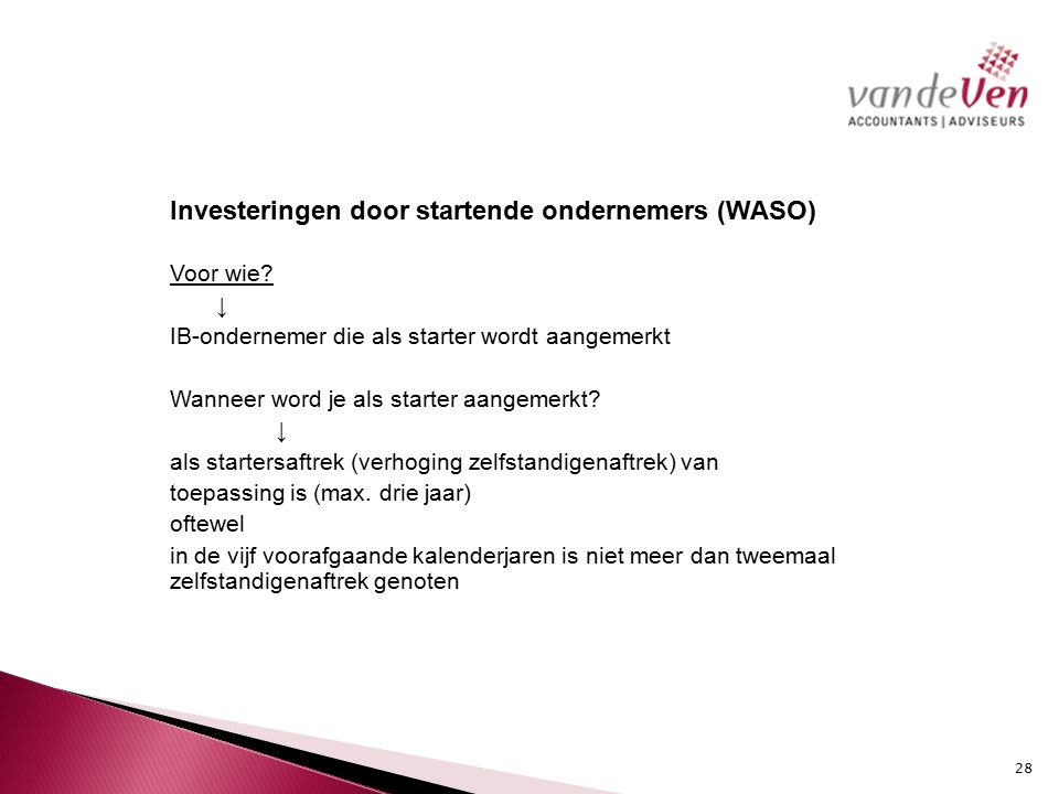 Investeringen door startende ondernemers (WASO) Voor wie
