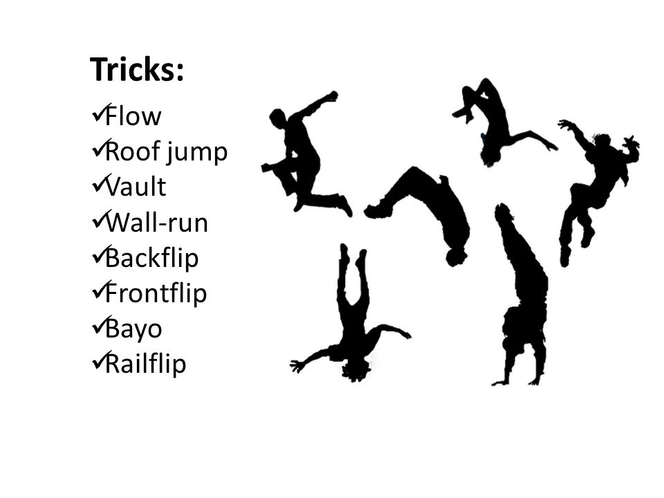 Tricks: Flow Roof jump Vault Wall-run Backflip Frontflip Bayo Railflip
