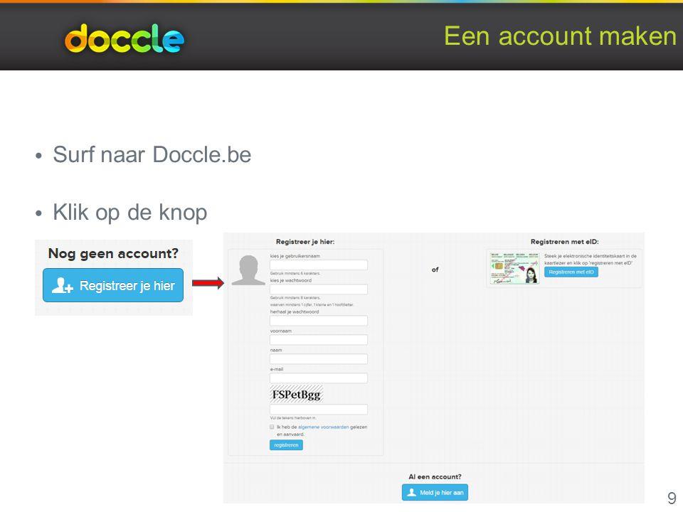 Een account maken Surf naar Doccle.be Klik op de knop