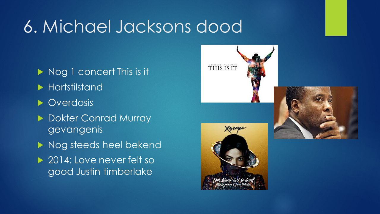 6. Michael Jacksons dood Nog 1 concert This is it Hartstilstand