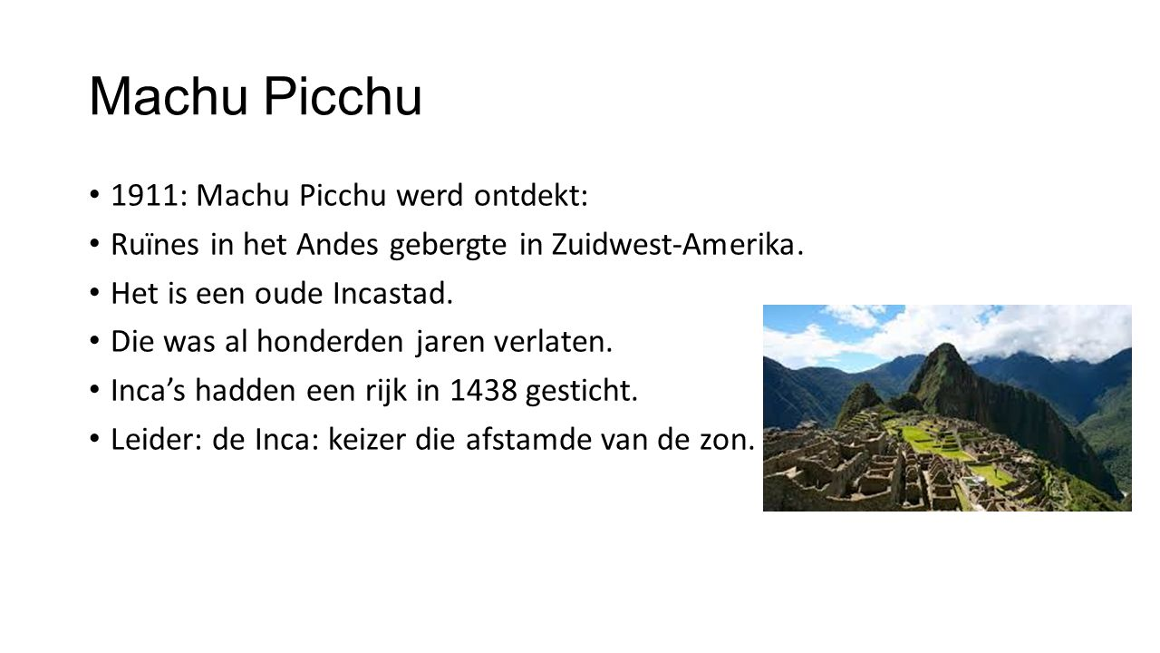 Machu Picchu 1911: Machu Picchu werd ontdekt: