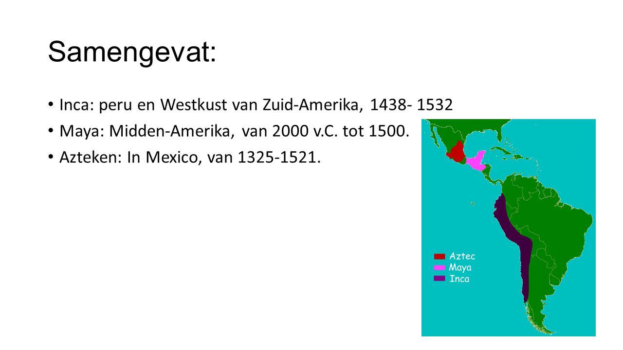 Samengevat: Inca: peru en Westkust van Zuid-Amerika, 1438- 1532