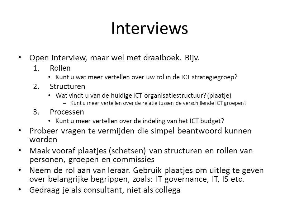 Interviews Open interview, maar wel met draaiboek. Bijv.
