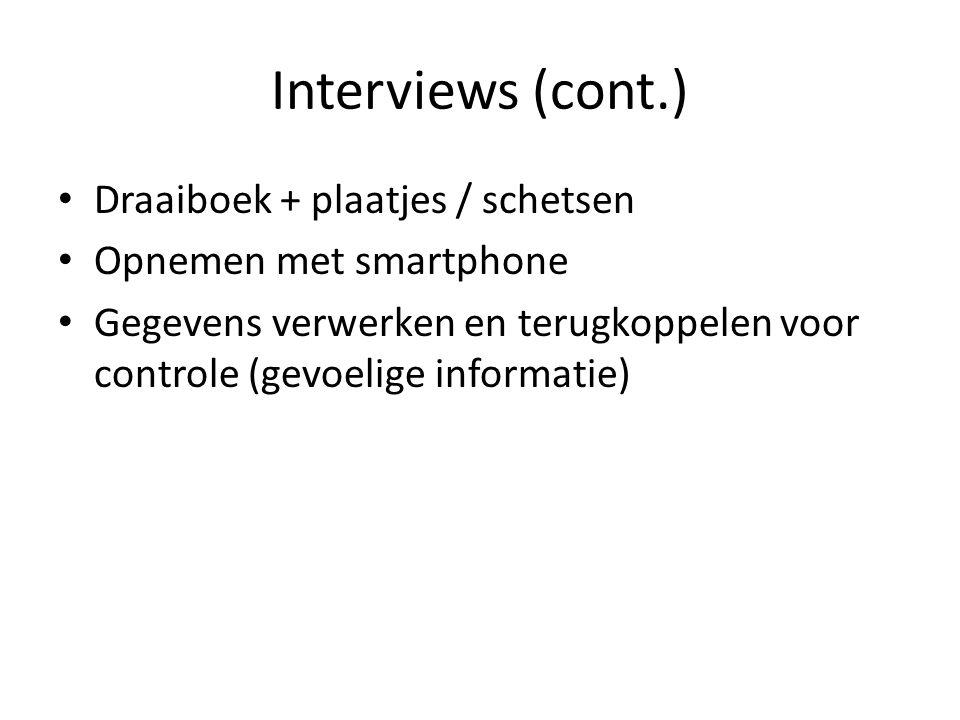 Interviews (cont.) Draaiboek + plaatjes / schetsen