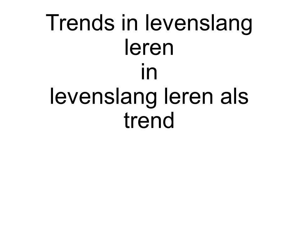 Trends in levenslang leren in levenslang leren als trend