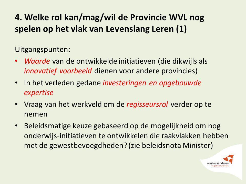 4. Welke rol kan/mag/wil de Provincie WVL nog spelen op het vlak van Levenslang Leren (1)