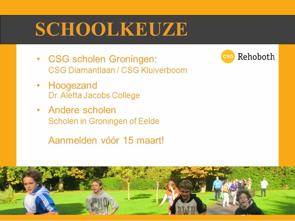 SCHOOLKEUZE CSG scholen Groningen: CSG Diamantlaan / CSG Kluiverboom
