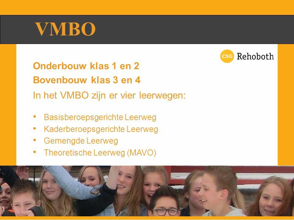 VMBO Onderbouw klas 1 en 2 Bovenbouw klas 3 en 4
