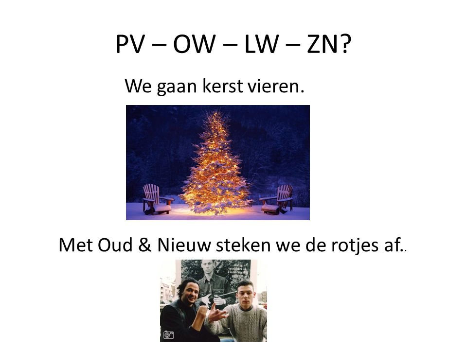 PV – OW – LW – ZN We gaan kerst vieren.