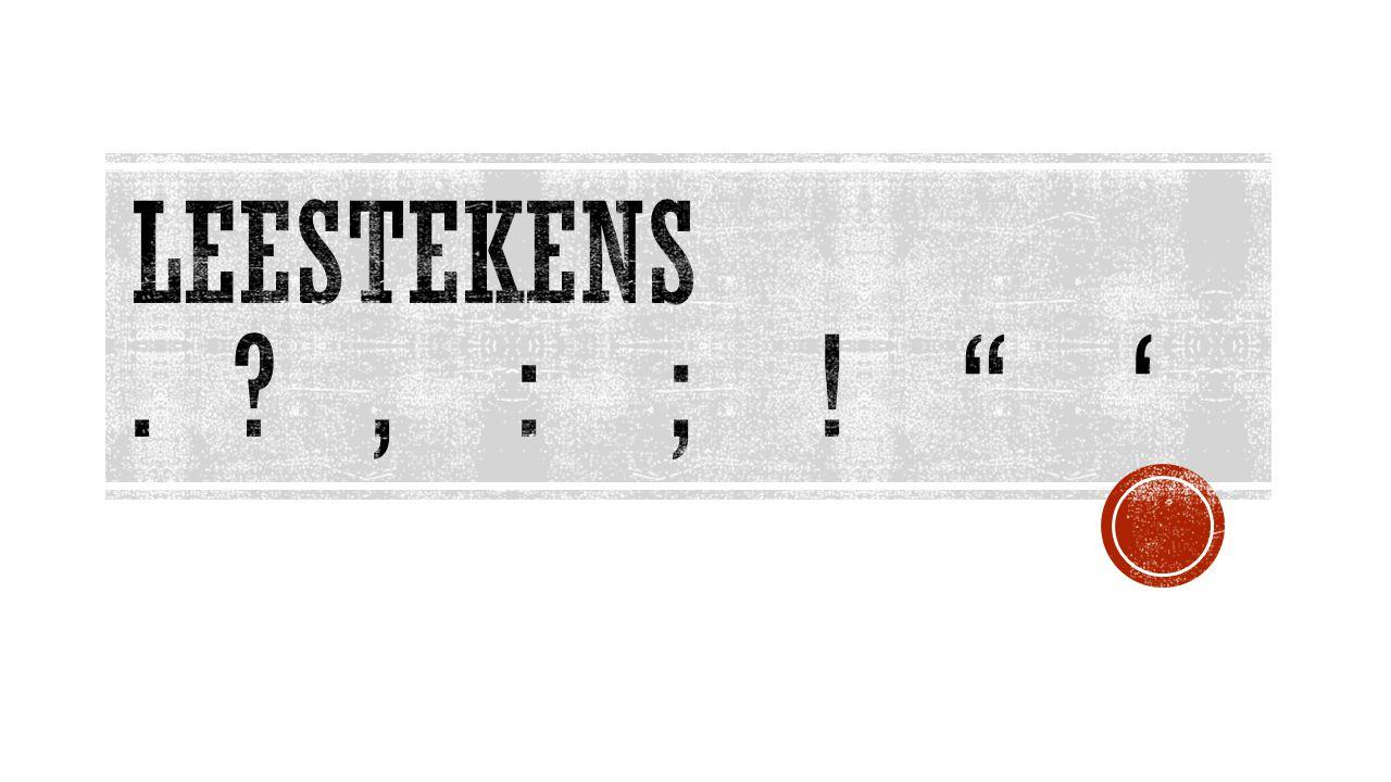 Leestekens . , : ; ! '