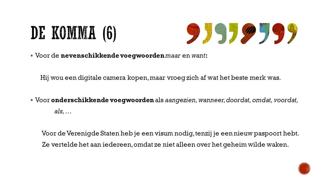 DE KOMMA (6) Voor de nevenschikkende voegwoorden maar en want: