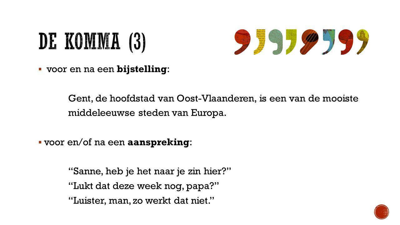 De Komma (3) voor en na een bijstelling: